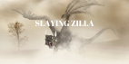 Slaying Zilla