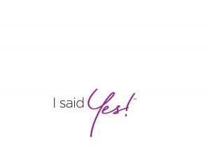 I Said Yes!  FL